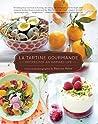 La Tartine Gourmande: Gluten-Free Recipes for an Inspired Life