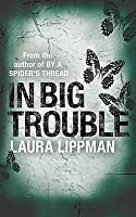 In Big Trouble (Tess Monaghan #4)