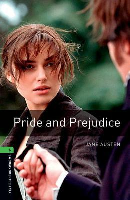 Pride and Prejudice (Oxford Bookworms Library: Level 6)