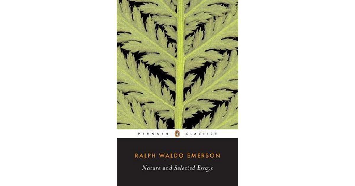 essay on nature by ralph waldo emerson Ralph waldo emerson—a new england preacher, essayist, lecturer, poet, and philosopher—was one of the most influential writers and thinkers of the nineteenth century in the united states emerson was also the first major american literary and intellectual figure to widely explore, write seriously about, and seek to broaden the.
