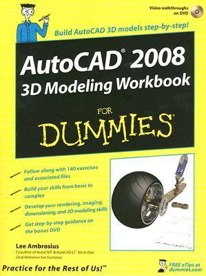 AutoCAD 2008 3D Modeling Workbook for Dummies (ISBN - 0470097639)