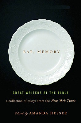 Eat, Memory by Amanda Hesser