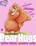Bear Hugs: Romantically Ridiculous Animal Rhymes