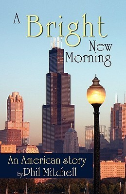 A Bright New Morning: An American Story
