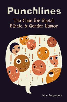 Punchlines: The Case for Racial, Ethnic, and Gender Humor