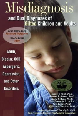 Misdiagnosis and Dual Diagnoses of Gifted Children and Adults by James T. Webb