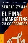 El Final del Marketing Que Conocemos = The End of Marketing as We Know It