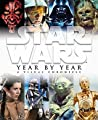 Star Wars: Year by Year: A Visual Chronicle
