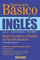 Domine Lo Basico: Ingles: Master the Basics of English for Spanish Speakers