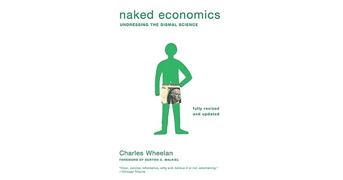 Naked economics undressing the dismal science galleries 22