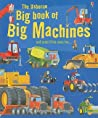 The Usborne Big Book of Big Machines and Some Little Ones Too...