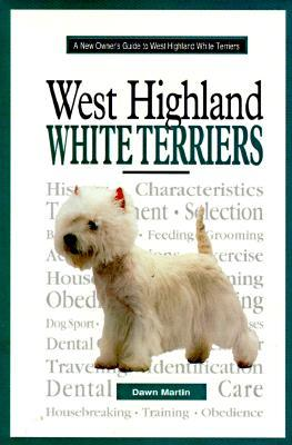 A New Owners Guide to West Highland White Terriers (JG Dog) Dawn Martin