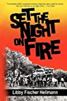 Set the Night on Fire by Libby Fischer Hellmann