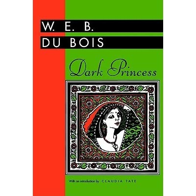 the dark princess du bois Making of america (1924) / dark princess: a romance (1928) /  du bois had a house built for his family in the morgan park neighborhood of northeast.
