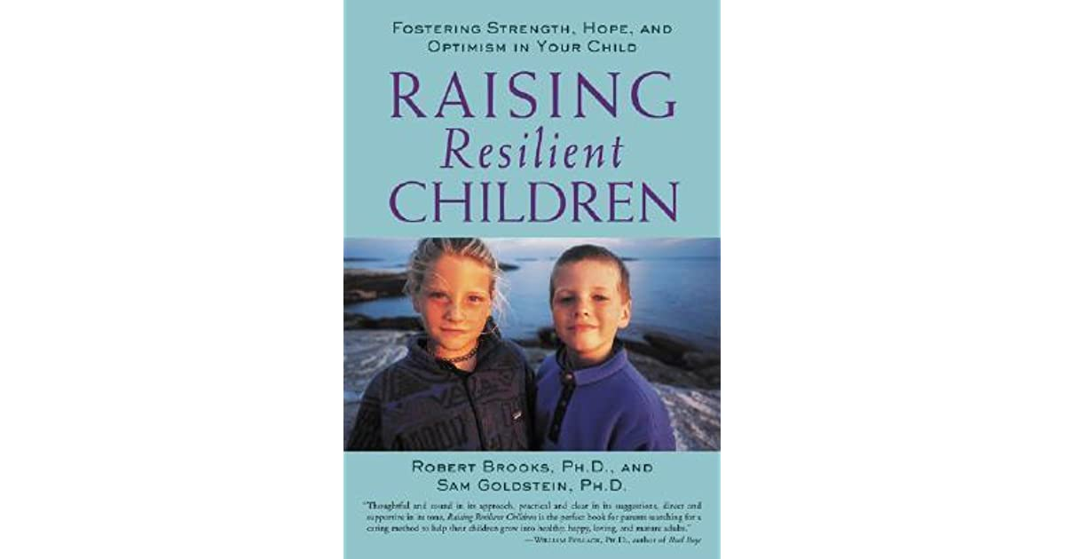raising resilient children I mention this because most articles on resilience assume a shared understanding between writer and reader of what a resilient child raising resilient children is.