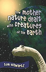 How Mother Nature Dealt with Creatures of the Earth