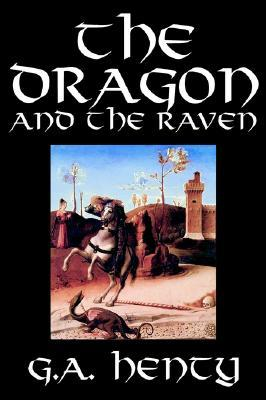 The Dragon and the Raven by G. A. Henty, Fiction, Historical