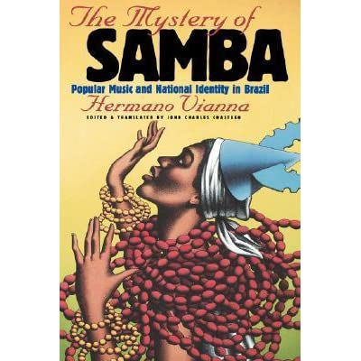 an overview of the mystery of the samba the popular brazilian music