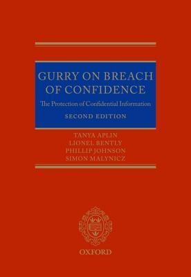 Gurry on Breach of Confidence-The Protection of Confidential Information, 2 edition