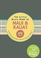 The Little Black Book of Maui & Kaua'i: The Essential Guide to Hawaii's Favorite Islands