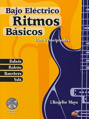 Ritmos B�sicos -- Bajo El�ctrico: Para Principiantes (Spanish Language Edition), Book & CD