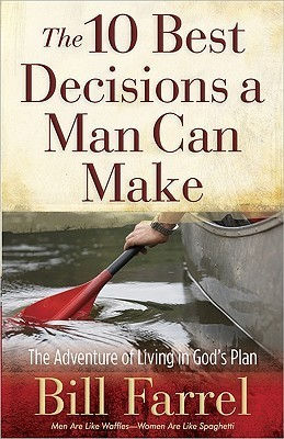 Book cover The 10 Best Decisions a Man Can - Bill Farrel