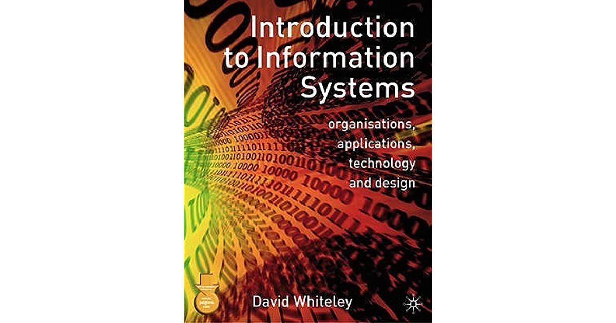 Introduction to information systems organisations applications introduction to information systems organisations applications technology and design by david whiteley fandeluxe Images
