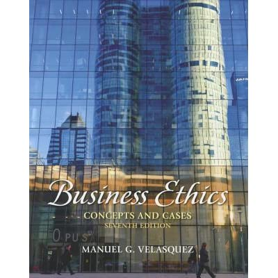 Business ethics concepts and cases by manuel g velasquez fandeluxe Image collections