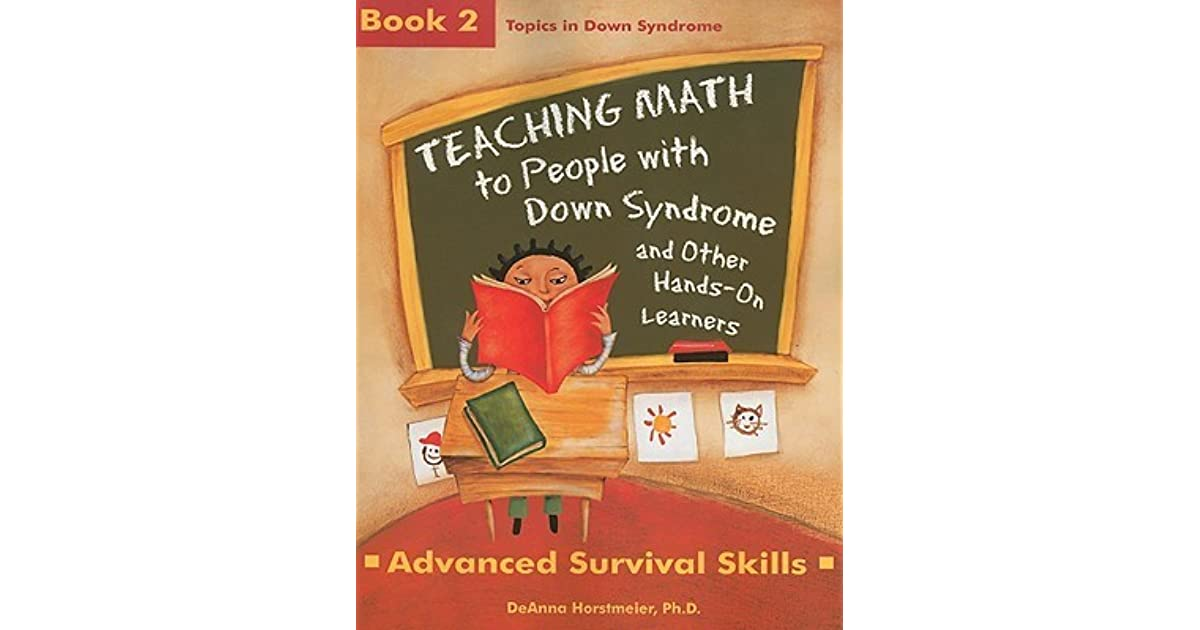 Teaching Math to People with Down Syndrome and Other Hands-On Learners Book 2