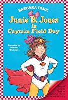 Junie B. Jones Is Captain Field Day (Junie B. Jones, #16)