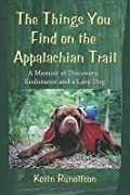The Things You Find on the Appalachian Trail: A Memoir of Discovery, Endurance and a Lazy Dog