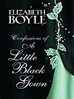 Confessions of a Little Black Gown Large Print Edition