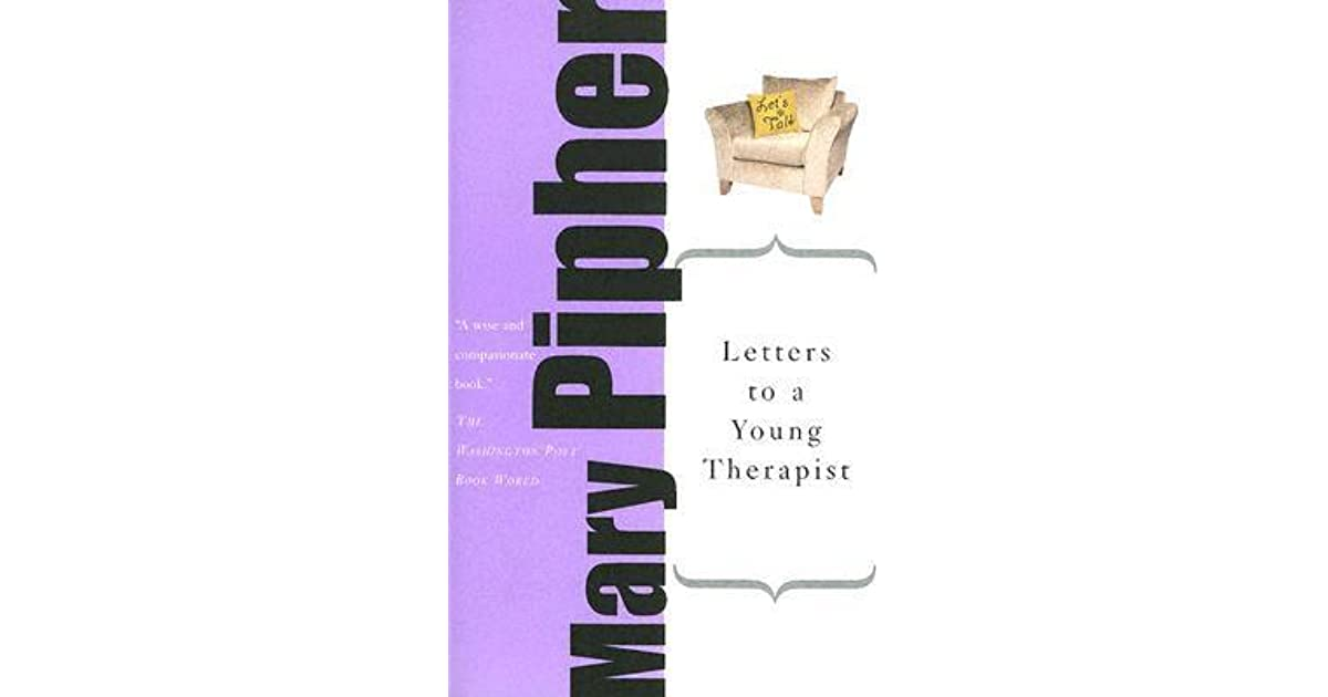 letters to a young therapist letters to a therapist by pipher reviews 23398
