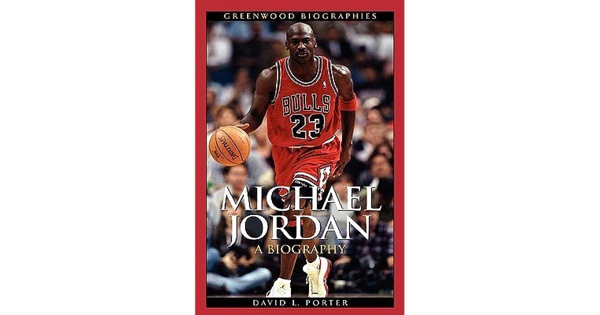 the latest 14dd3 9bdec Michael Jordan  A Biography by David Porter