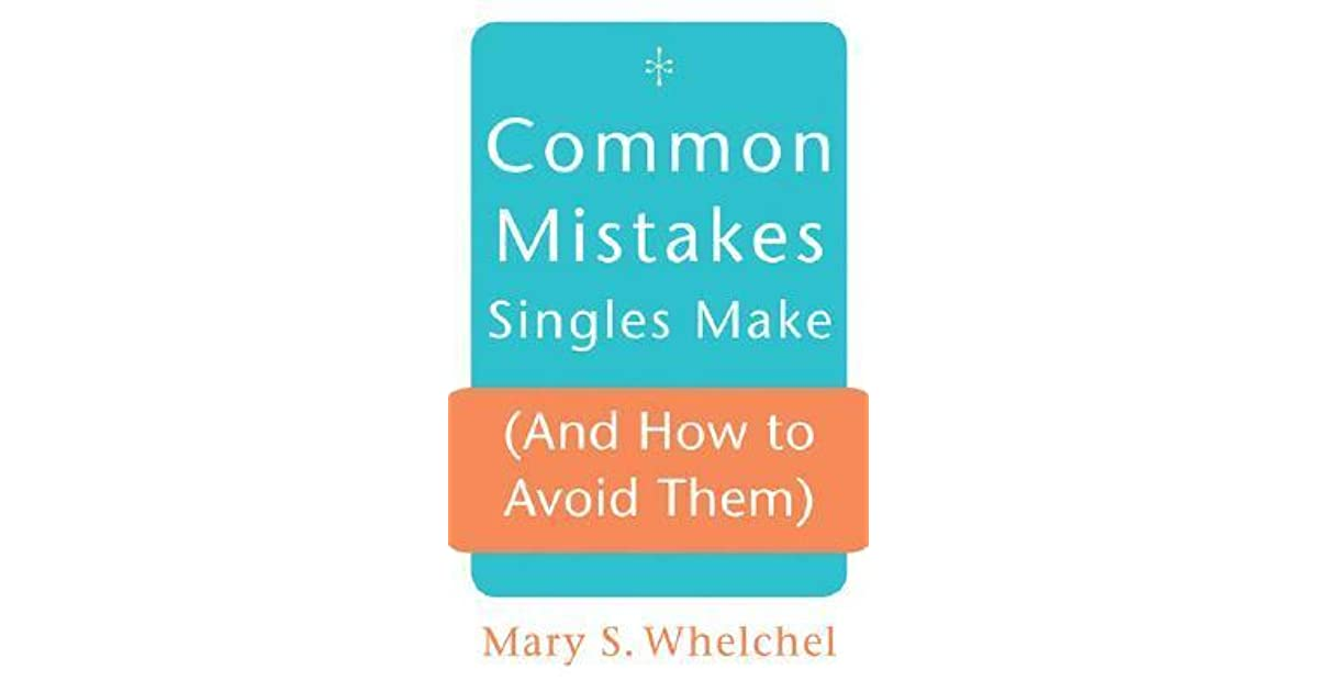 Biggest mistakes singles make