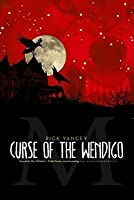 The Curse of the Wendigo (The Monstrumologist #2)