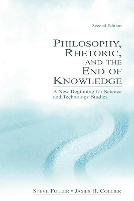 Philosophy-Rhetoric-and-the-End-of-Knowledge-A-New-Beginning-for-Science-and-Technology-Studies
