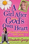 A Girl After God's Own Heart®: A Tween Adventure with Jesus