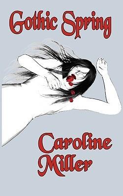 Gothic Spring by Caroline     Miller