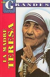 La Madre Teresa/ The Mother Teresa (Los Grandes)