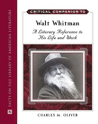 A Critical Companion To Walt Whitman A Literary Reference To His Life And Work