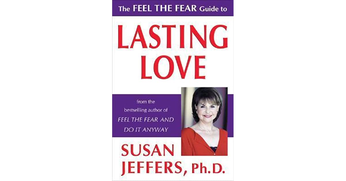 Lasting To Love The The Guide Feel Fear