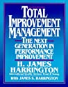 Total Improvement Management: The Next Generation in Performance Improvement