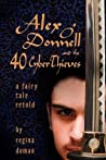 Alex O'Donnell and the 40 CyberThieves (A Fairy Tale Retold #5)