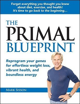 The Primal Blueprint Reprogram your genes - Sisson Mark