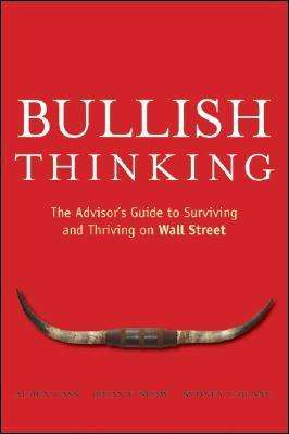 Bullish-Thinking-The-Advisors-Guide-to-Surviving-and-Thriving-on-Wall-