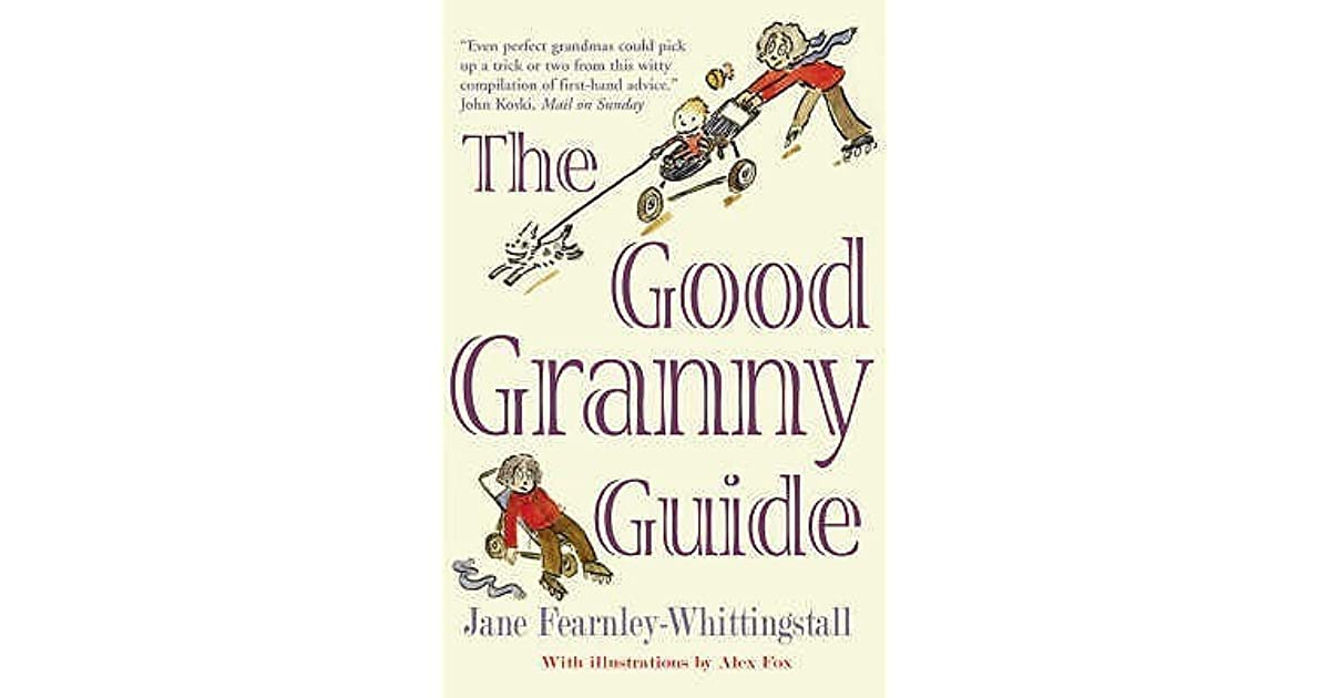 The Good Granny Guide by Jane Fearnley-Whittingstall