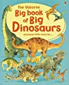 The Usborne Big Book of Big Dinosaurs