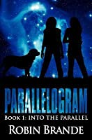 Parallelogram: Book 1: Into The Parallel