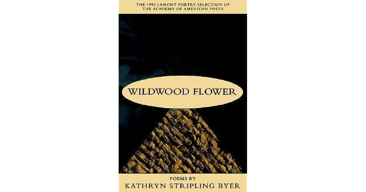 Lyric lyrics to wildwood flower : Wildwood Flower: Poems by Kathryn Stripling Byer